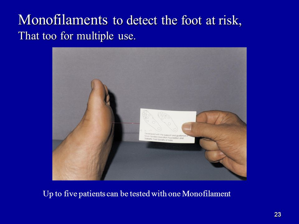 23 Monofilaments to detect the foot at risk, That too for multiple use.