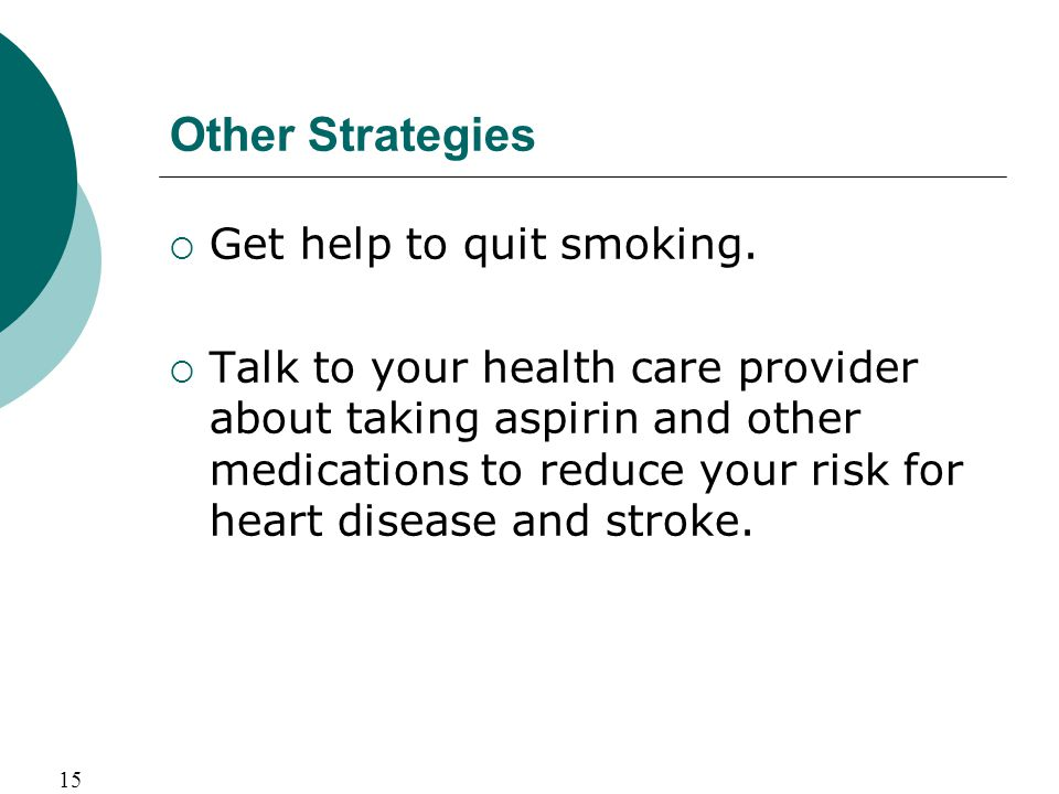Other Strategies  Get help to quit smoking.