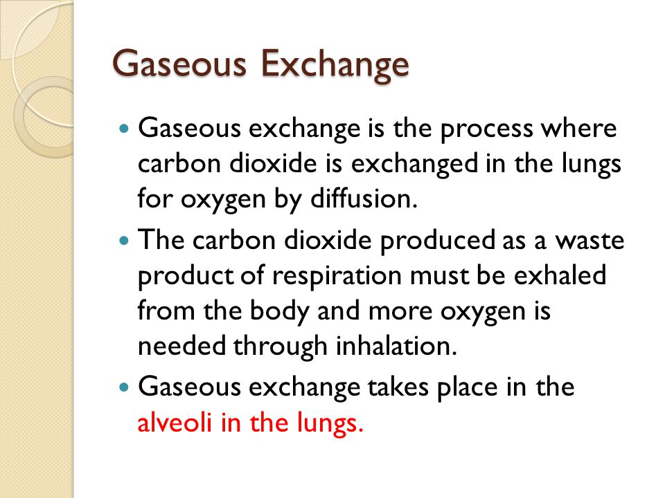 Gaseous Exchange Gaseous exchange is the process where carbon dioxide is exchanged in the lungs for oxygen by diffusion. The carbon dioxide produced a