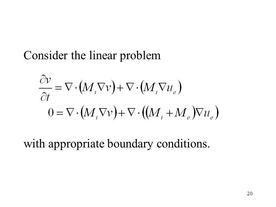 20 Consider the linear problem with appropriate boundary conditions.
