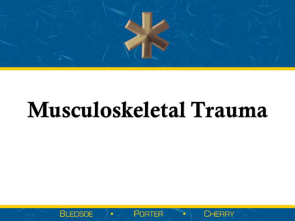  Other Injury Consideration  Pediatric Musculoskeletal Injury  Athletic Musculoskeletal Injury  Patient Refusals & Referral  Psychological Support  Other Injury Consideration  Pediatric Musculoskeletal Injury  Athletic Musculoskeletal Injury  Patient Refusals & Referral  Psychological Support Musculoskeletal Injury Management