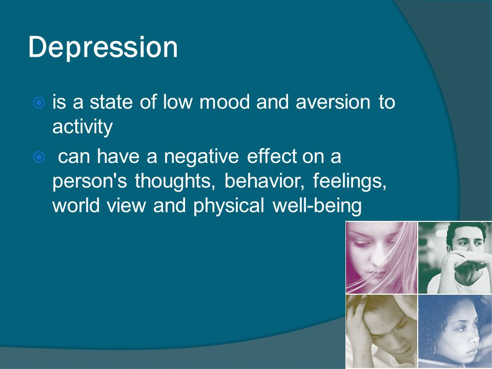  Depressed mood is not necessarily a psychiatric disorder.
