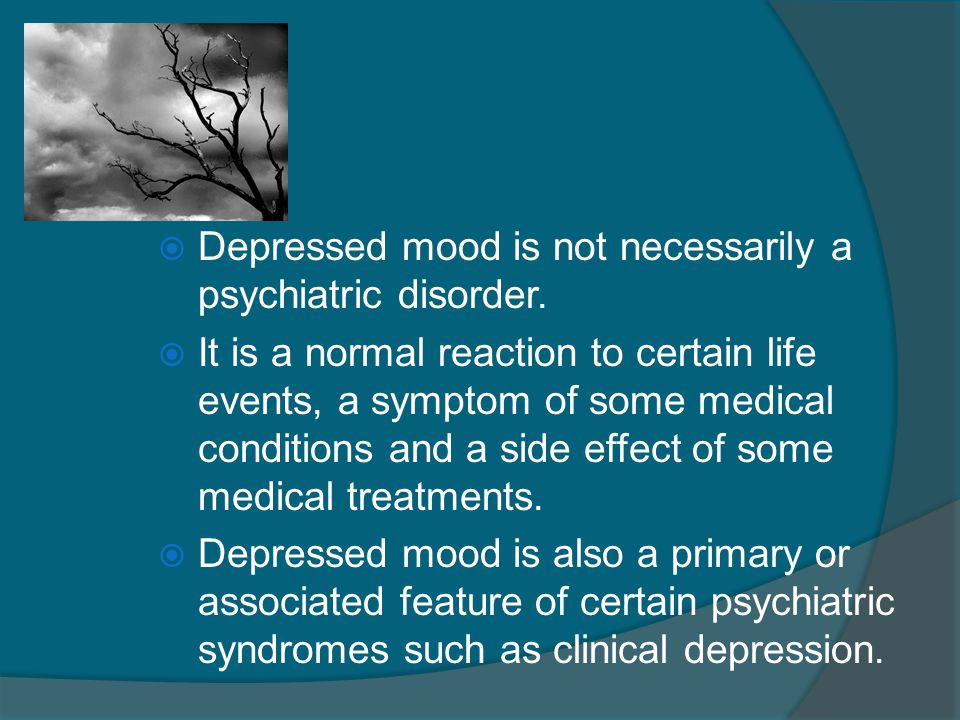 Season Affective Disorder  This is a depression that results from changes in the season.