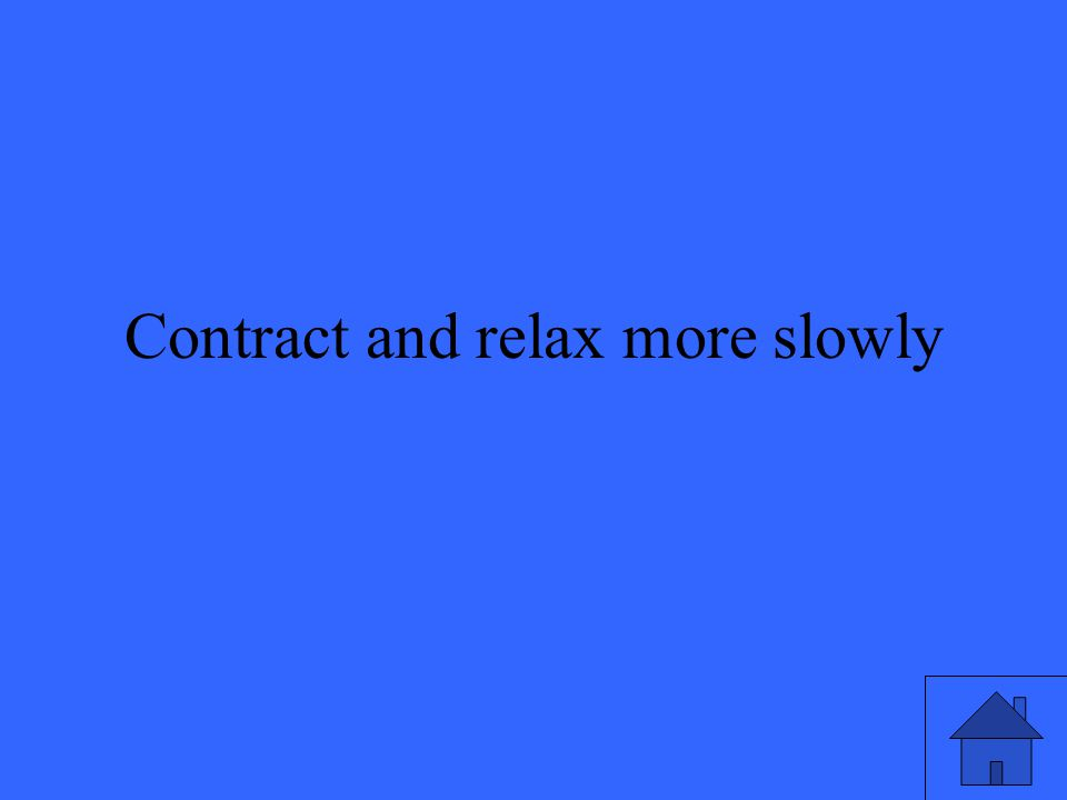 Contract and relax more slowly