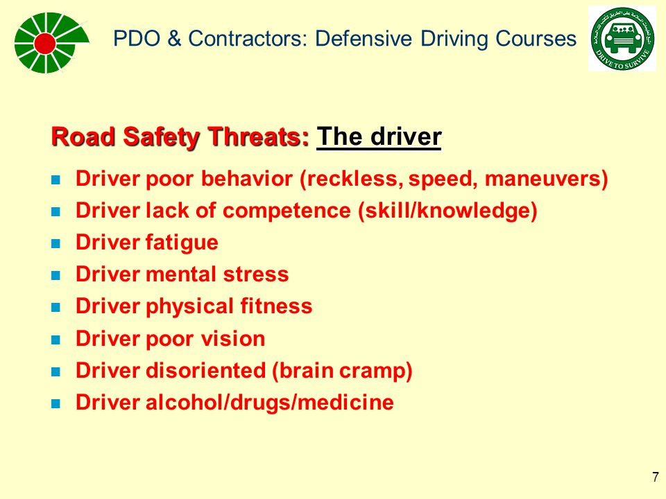 PDO & Contractors: Defensive Driving Courses 8 Road Safety Controls: The driver n DDC: Defensive Driving Course for our drivers n H+M Road Safety Road Show n IVMS/DMS strategy: improving driver behavior n Awareness campaigns Triads ( Phone, Drive & Die ), LTI-Packs, Slide-shows, Video's n RSMT coaching: 3 teams n Rules for driving (HSE-Stds Manual) n Journey Management reviewed