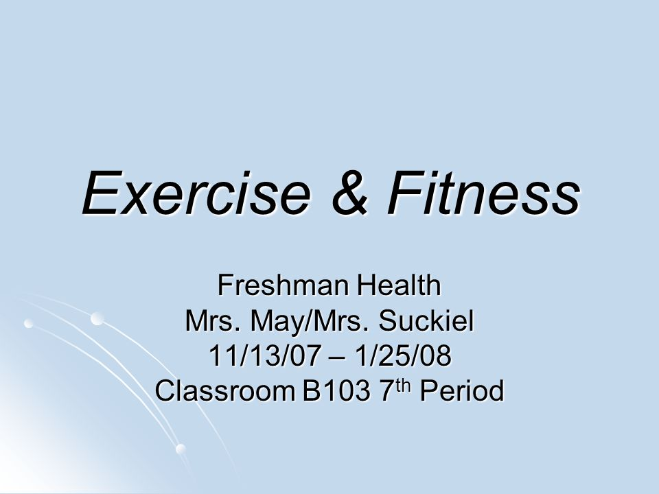 Exercise & Fitness Freshman Health Mrs. May/Mrs.