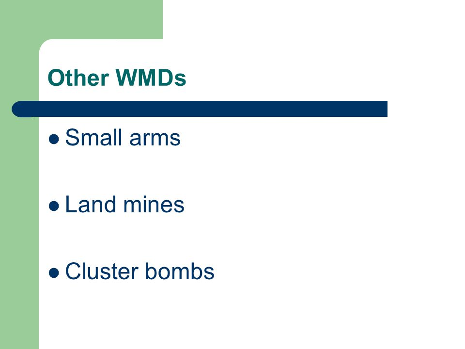 Other WMDs Small arms Land mines Cluster bombs