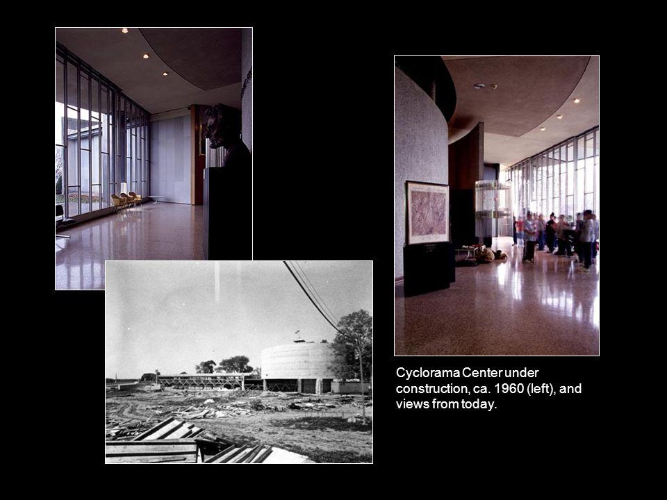Cyclorama Center under construction, ca. 1960 (left), and views from today.