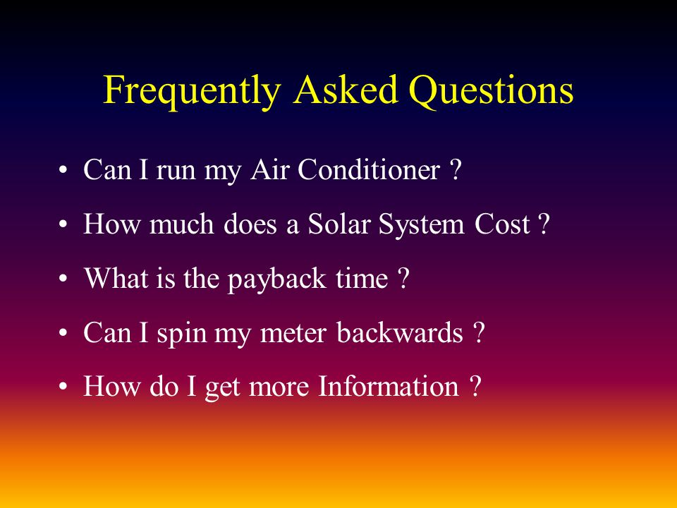 Frequently Asked Questions Can I run my Air Conditioner .