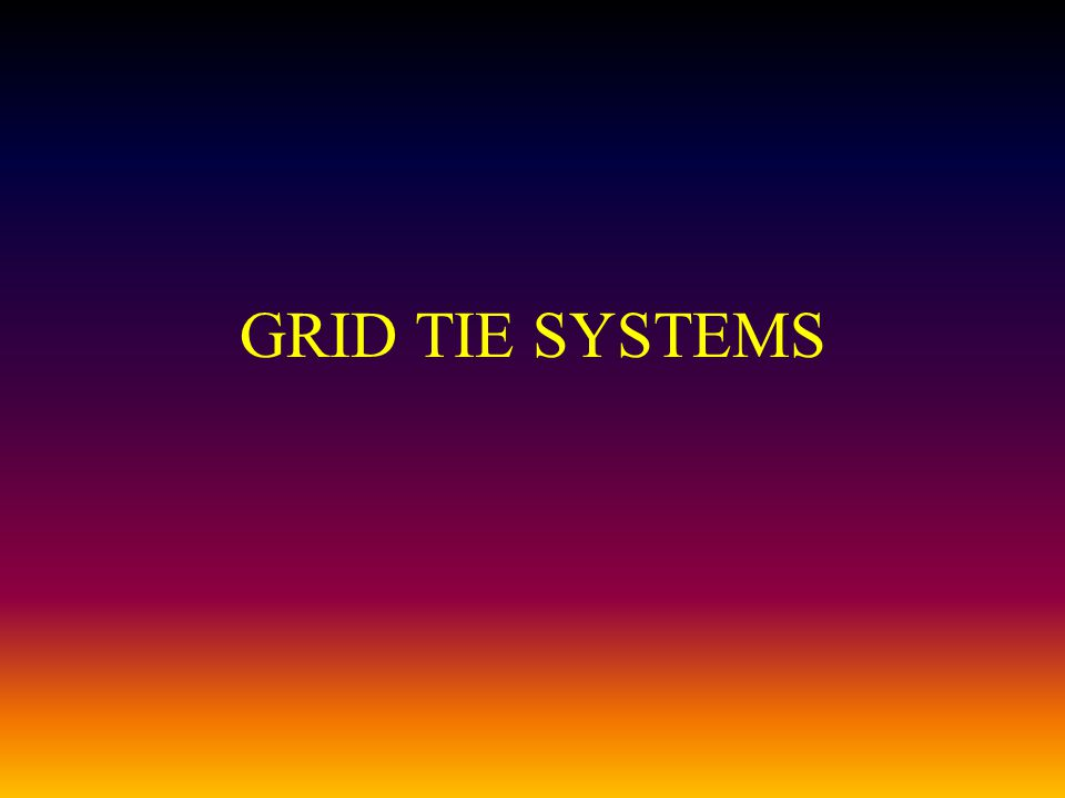 GRID TIE SYSTEMS