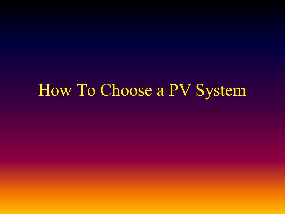 How To Choose a PV System