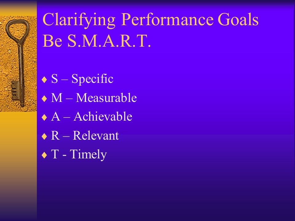 Clarifying Performance Goals Be S.M.A.R.T.