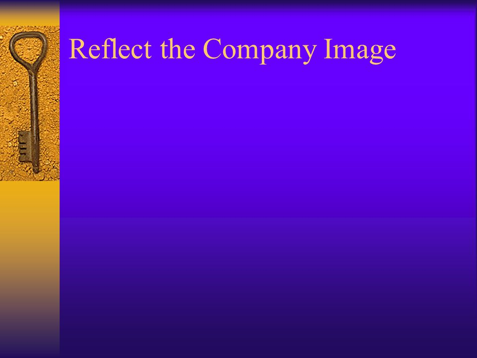 Reflect the Company Image
