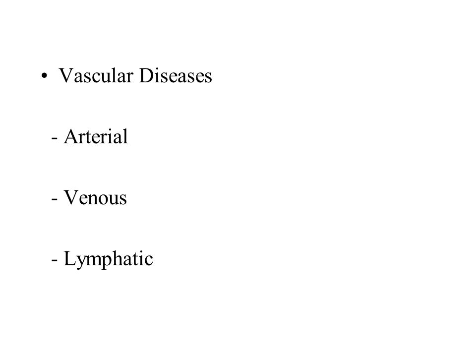 Vascular Diseases - Arterial - Venous - Lymphatic