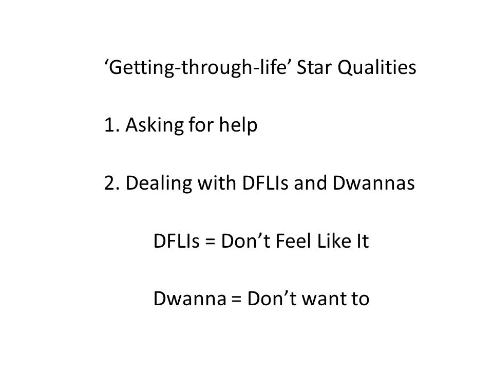 'Getting-through-life' Star Qualities 1. Asking for help 2.