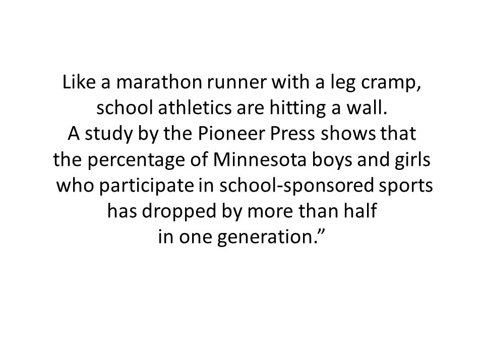Like a marathon runner with a leg cramp, school athletics are hitting a wall.