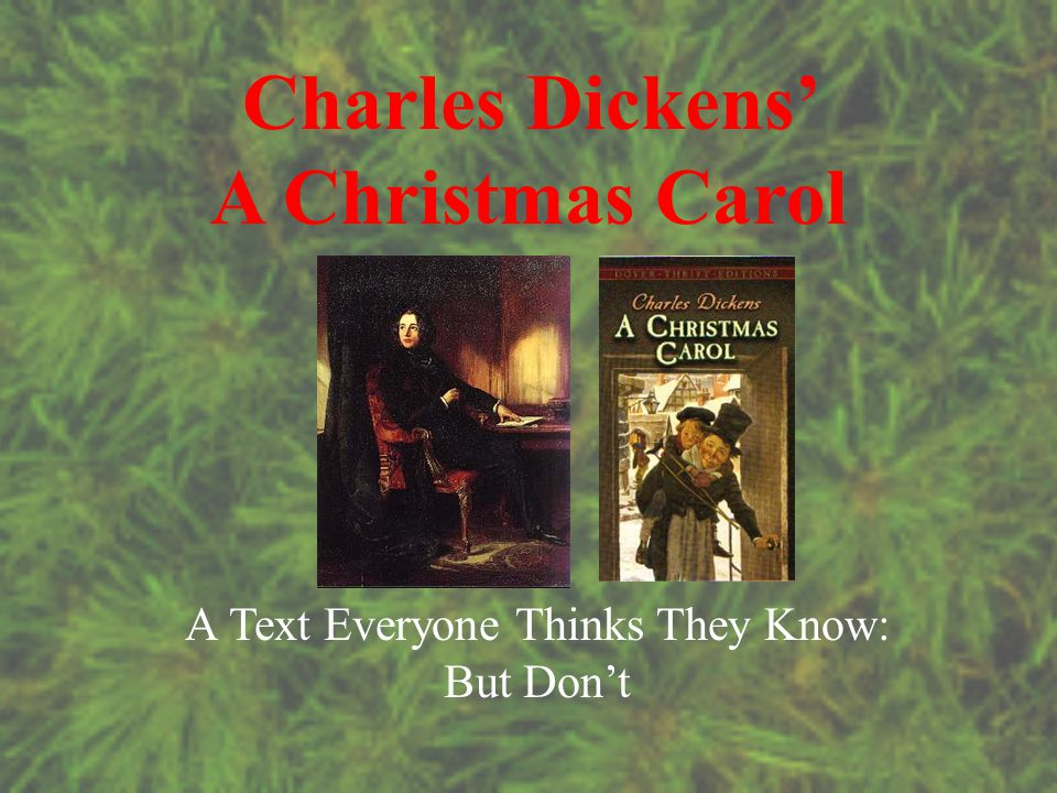 Charles Dickens' A Christmas Carol A Text Everyone Thinks They Know: But Don't