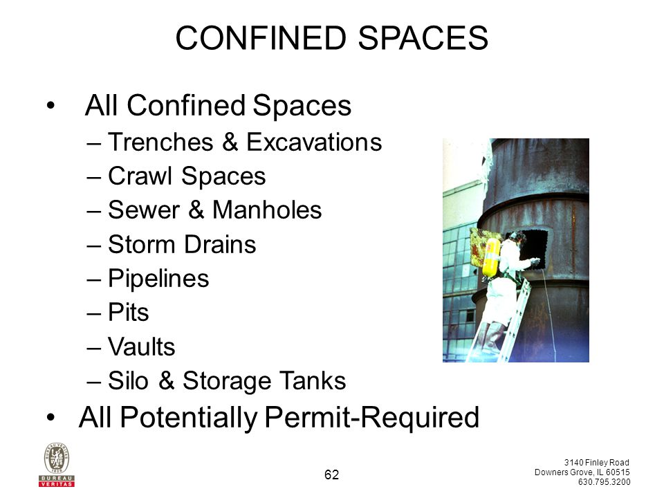3140 Finley Road Downers Grove, IL 60515 630.795.3200 61 CONFINED SPACES Entry: – The action by which a person passes through an opening into a permit-required confined space.