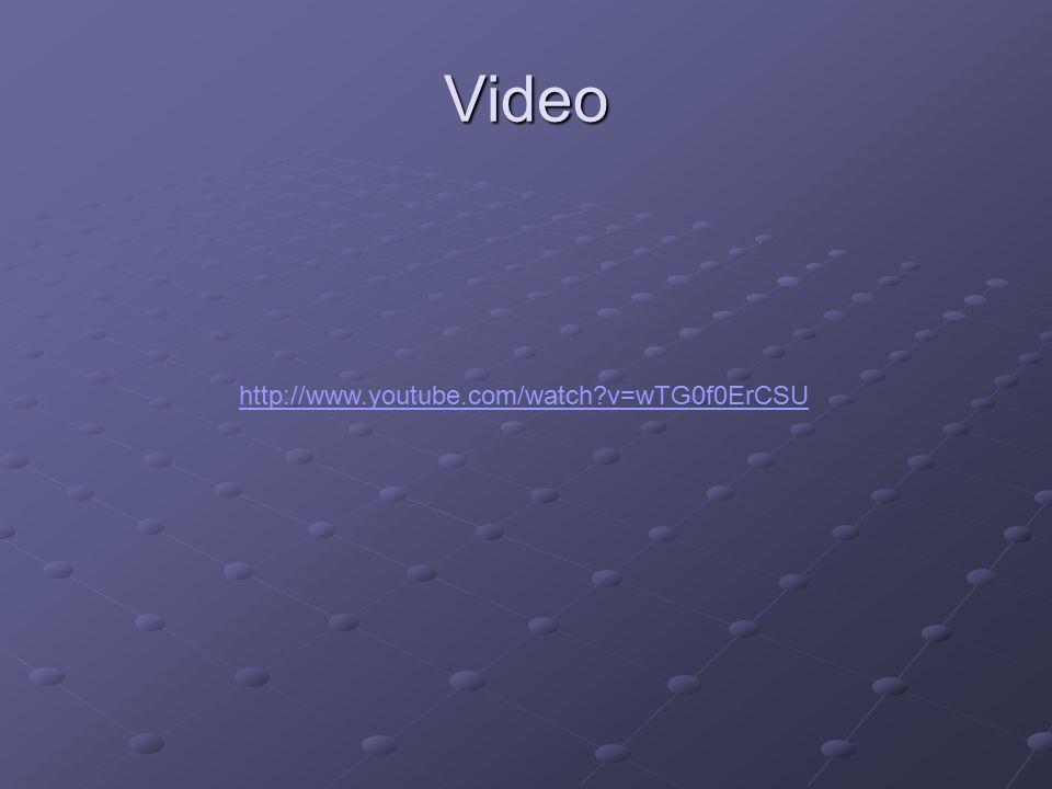 Video http://www.youtube.com/watch v=wTG0f0ErCSU