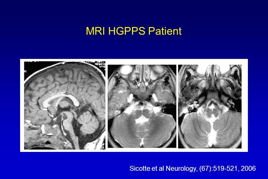 MRI HGPPS Patient Sicotte et al Neurology, (67):519-521, 2006