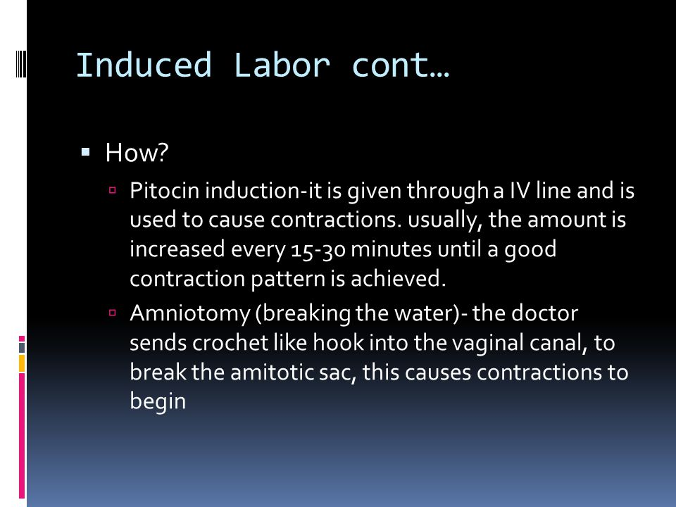 Induced Labor cont…  How.