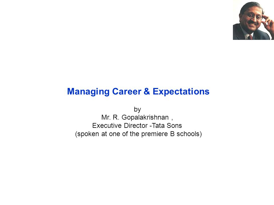 Managing Career & Expectations by Mr. R.