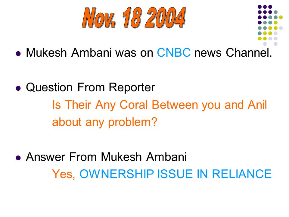 Mukesh Ambani was on CNBC news Channel.