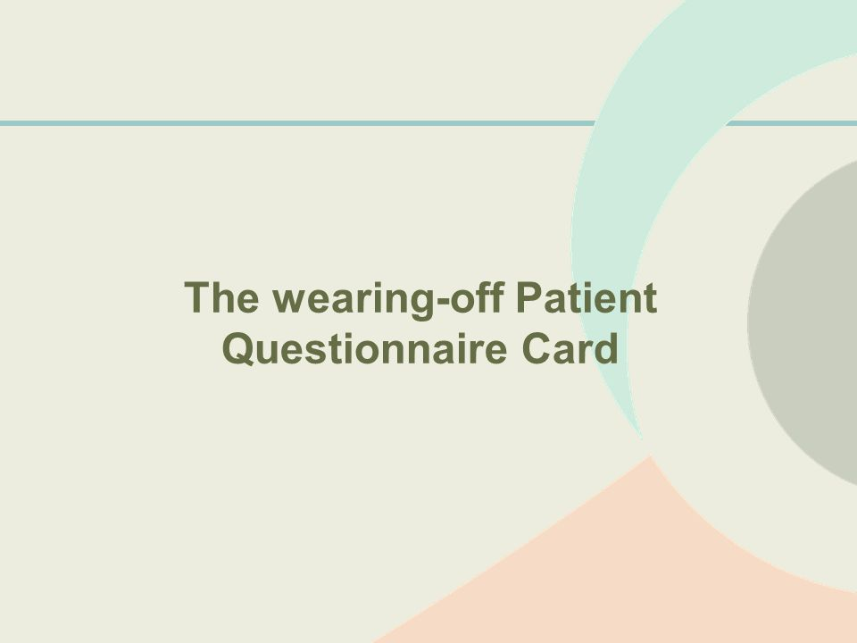 The wearing-off Patient Questionnaire Card