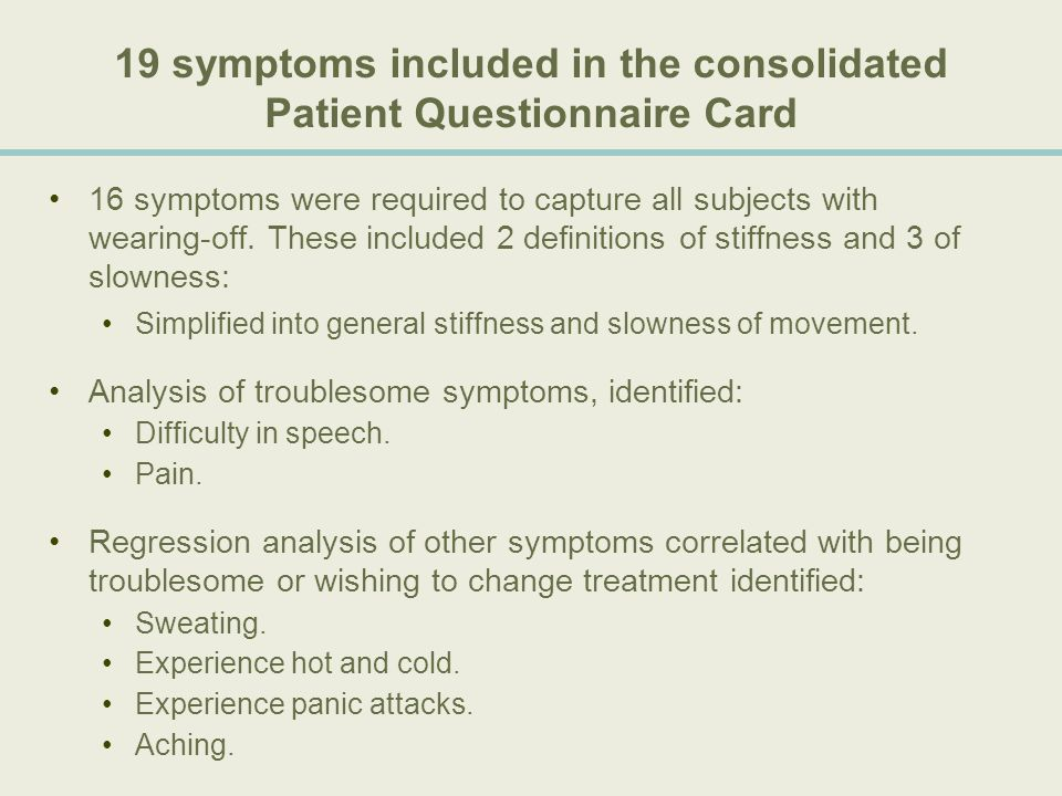 19 symptoms included in the consolidated Patient Questionnaire Card 16 symptoms were required to capture all subjects with wearing-off. These included