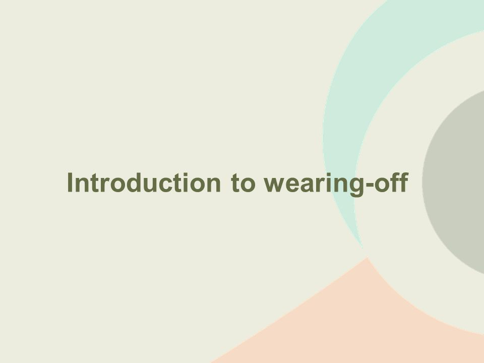 Typical pattern of wearing-off Daily fluctuations in wearing-off