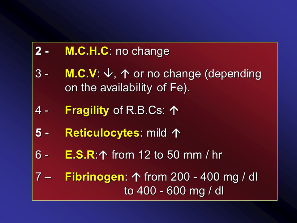2 - M.C.H.C: no change 3 - M.C.V: ,  or no change (depending on the availability of Fe).