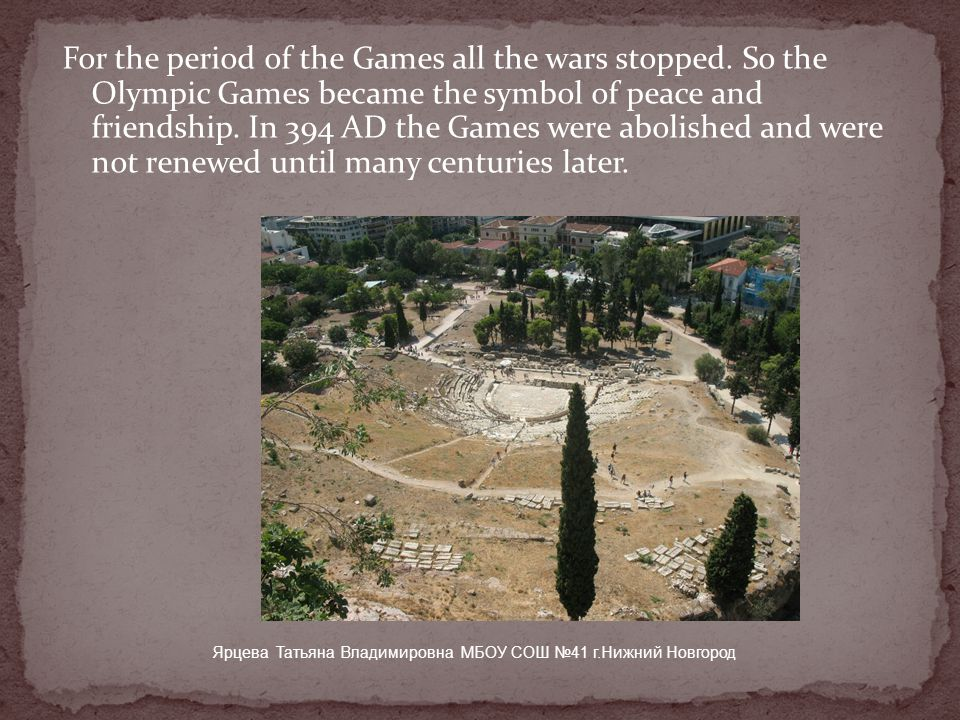 For the period of the Games all the wars stopped.