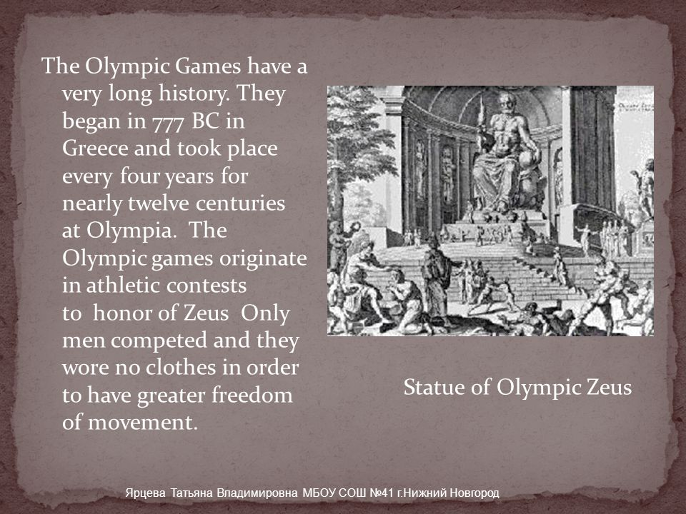 The Olympic Games have a very long history.