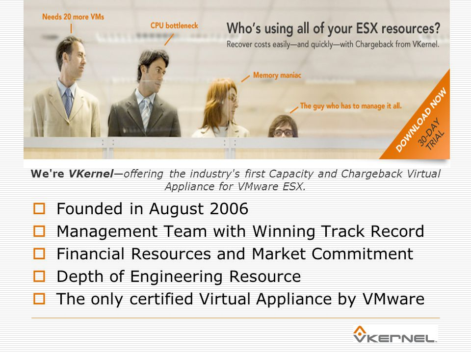 Today's Objective  What's different in the Virtualized Data Center  Understand Fidelity's Requirements  VKernel Solution Overview and Demo  Share or methodology for Chargeback  Show how to calculate Chargeback rates for CPU, Memory, Storage and Network  Wrap up