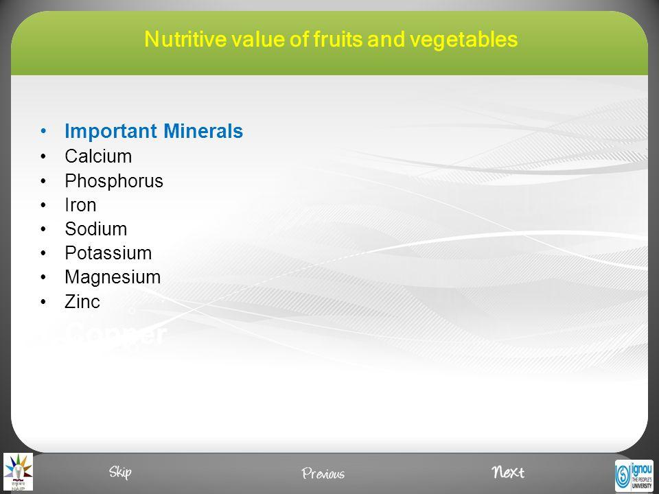 Important Minerals Calcium Phosphorus Iron Sodium Potassium Magnesium Zinc Copper Nutritive value of fruits and vegetables