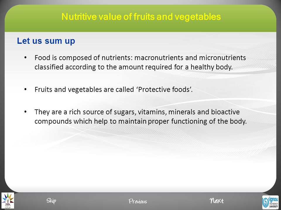 Let us sum up Food is composed of nutrients: macronutrients and micronutrients classified according to the amount required for a healthy body.