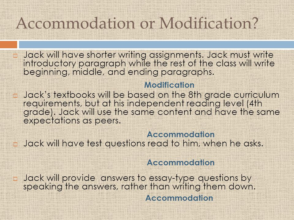 Accommodation or Modification. Jack will have shorter writing assignments.