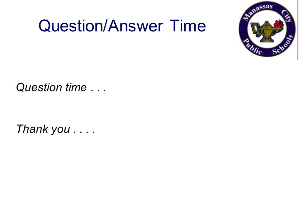 Question/Answer Time Question time... Thank you....