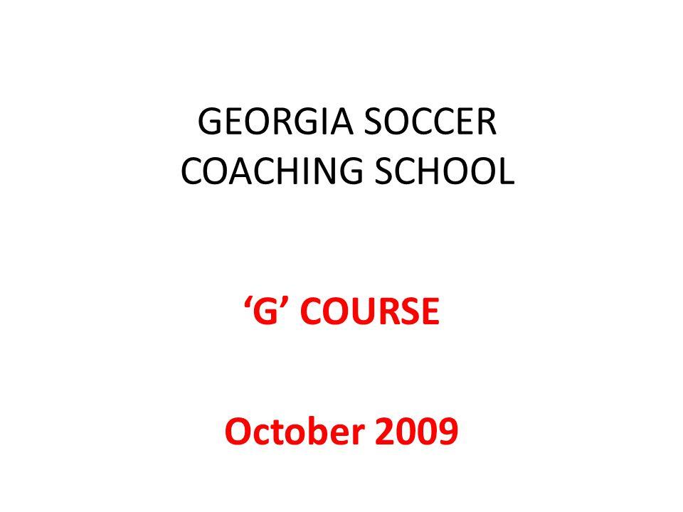 GEORGIA SOCCER COACHING SCHOOL 'G' COURSE October 2009
