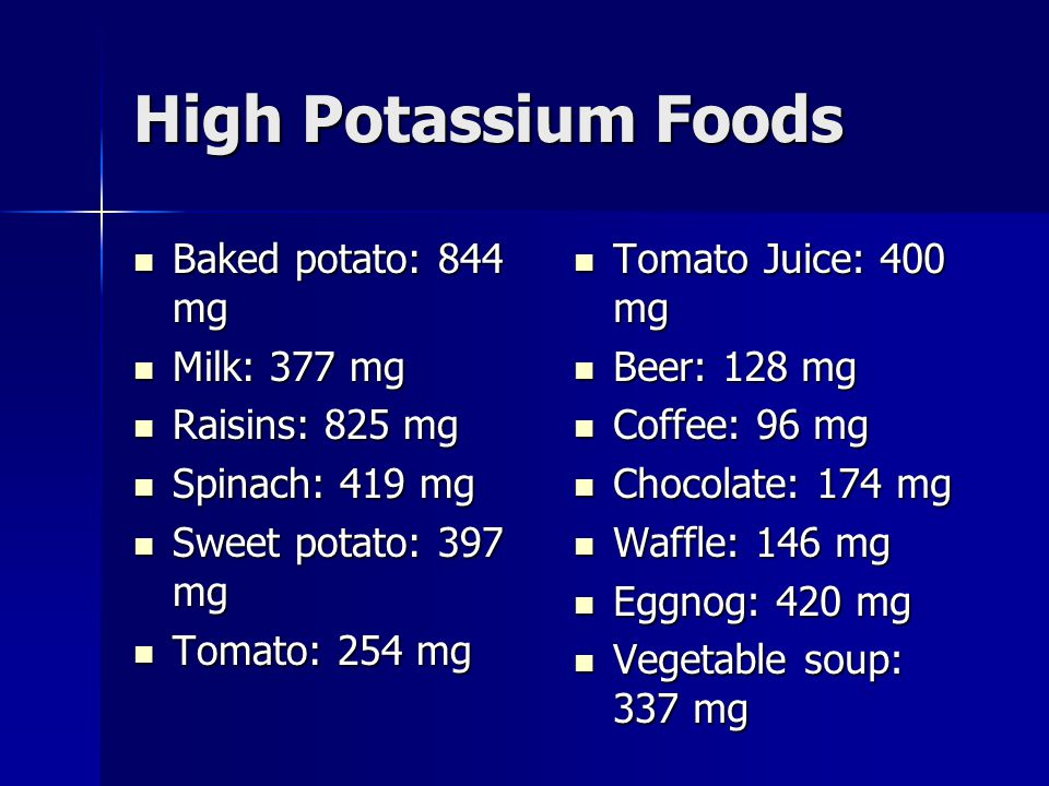 High Potassium Foods Baked potato: 844 mg Baked potato: 844 mg Milk: 377 mg Milk: 377 mg Raisins: 825 mg Raisins: 825 mg Spinach: 419 mg Spinach: 419 mg Sweet potato: 397 mg Sweet potato: 397 mg Tomato: 254 mg Tomato: 254 mg Tomato Juice: 400 mg Tomato Juice: 400 mg Beer: 128 mg Beer: 128 mg Coffee: 96 mg Coffee: 96 mg Chocolate: 174 mg Chocolate: 174 mg Waffle: 146 mg Waffle: 146 mg Eggnog: 420 mg Eggnog: 420 mg Vegetable soup: 337 mg Vegetable soup: 337 mg