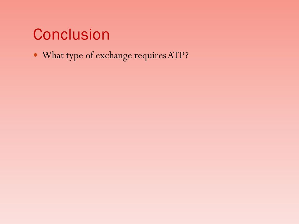 Conclusion What type of exchange requires ATP?