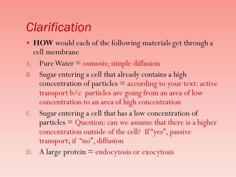 Clarification HOW would each of the following materials get through a cell membrane A.