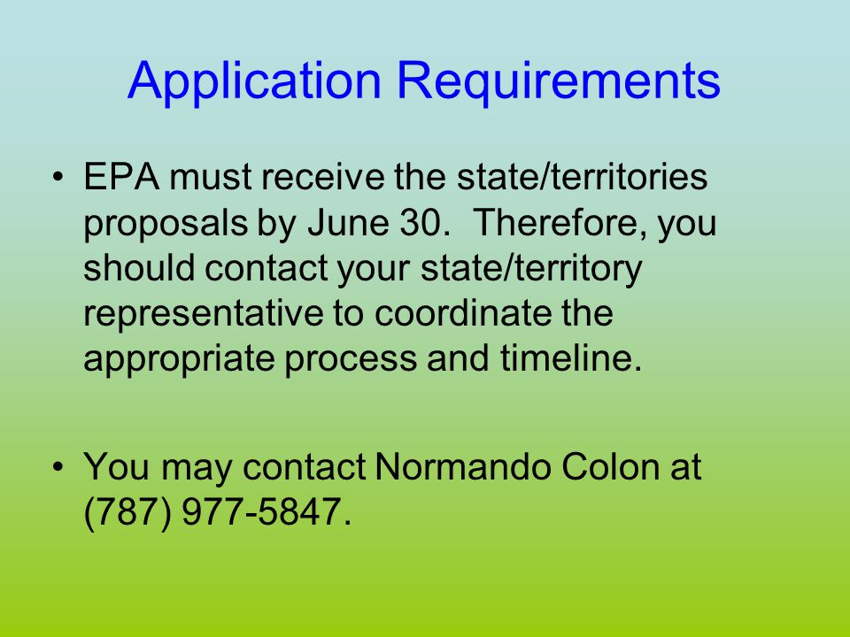 Application Requirements EPA must receive the state/territories proposals by June 30.