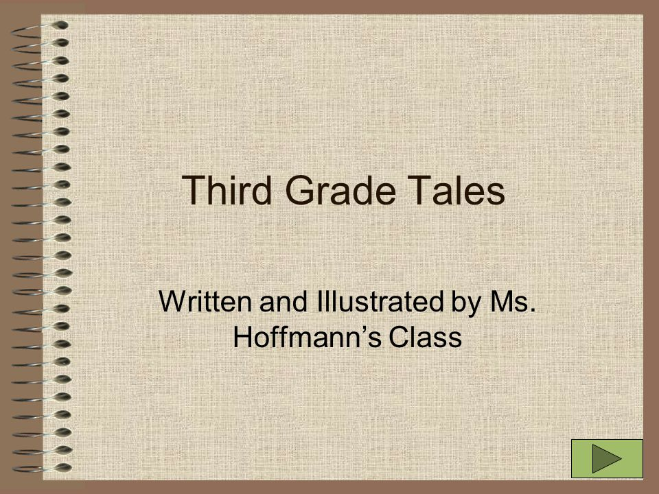 Third Grade Tales Written and Illustrated by Ms. Hoffmann's Class