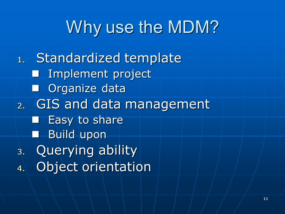 11 Why use the MDM. 1.