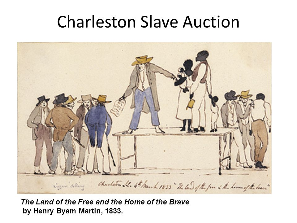 Charleston Slave Auction The Land of the Free and the Home of the Brave by Henry Byam Martin, 1833.