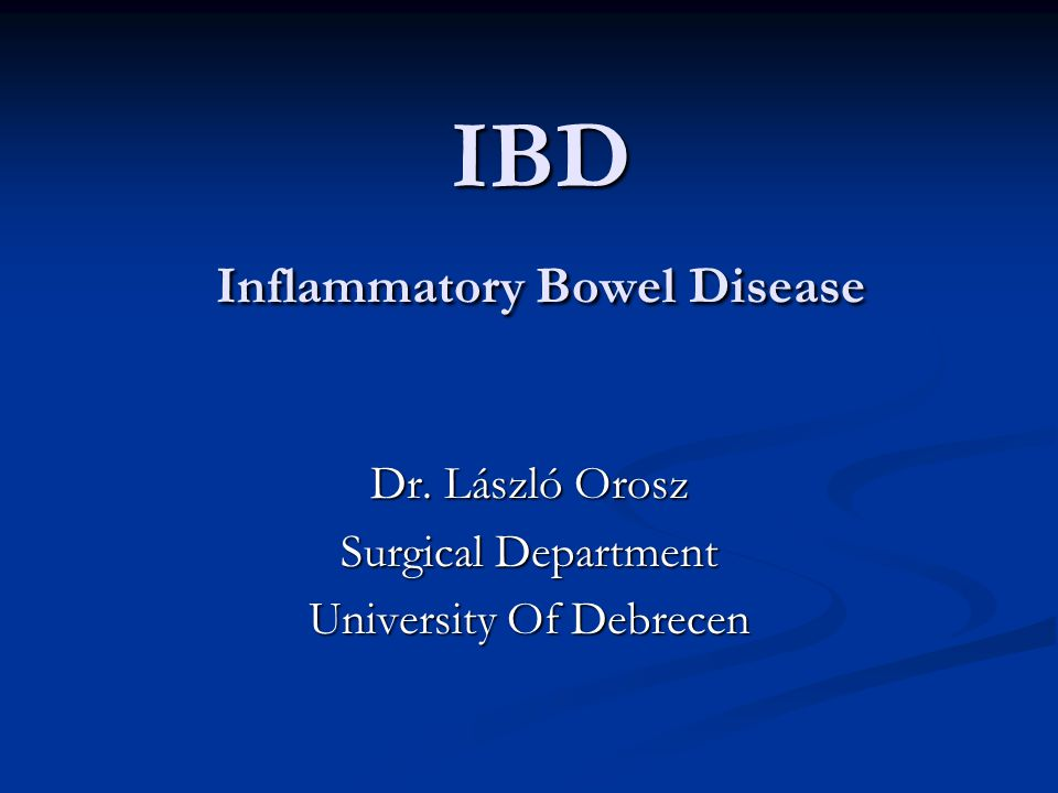 IBD Inflammatory Bowel Disease IBD Inflammatory Bowel Disease Dr.