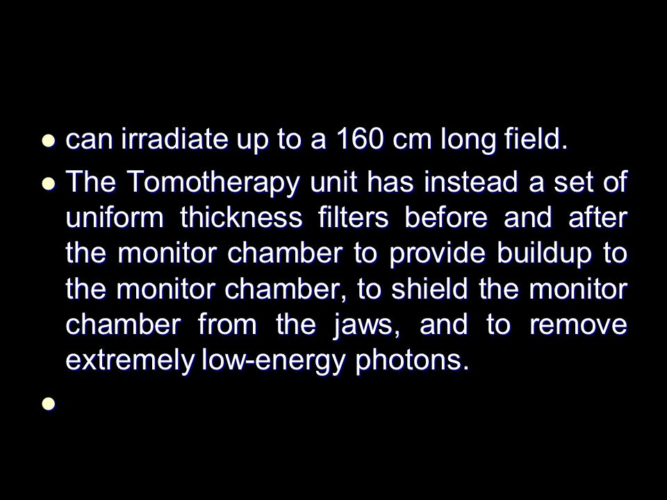 can irradiate up to a 160 cm long field.can irradiate up to a 160 cm long field.