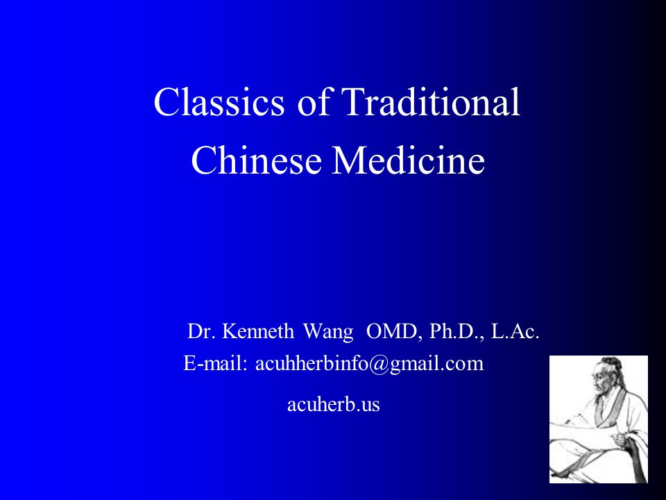 Classics of Traditional Chinese Medicine Dr. Kenneth Wang OMD, Ph.D., L.Ac.