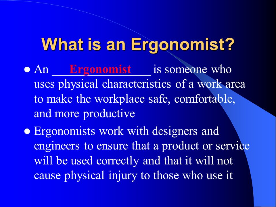 What is an Ergonomist.
